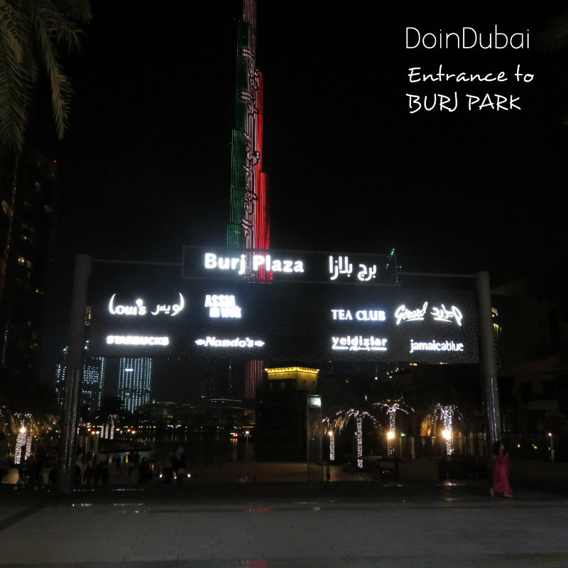 Looking for Burj Park, you'll find it at Burj Plaza Eat the World DoinDubai