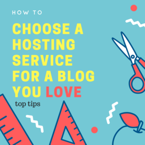 CHOOSING A HOSTING SERVICE FOR YOUR BLOG