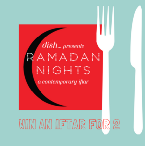 DISH CATERING IFTAR GIVEAWAY Welcome to the Ramadan Nights Prize